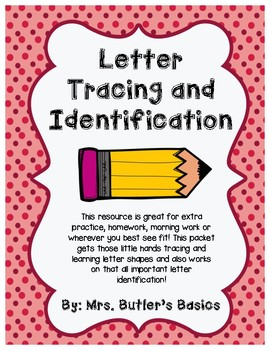 Letter Tracing & Identification- Printables, NO PREP