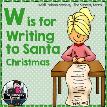 Christmas - Letter W is for Writing to Santa