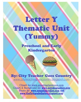 Letter Y Thematic Unit - Yummy (36 pages)