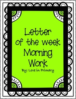 Letter of the Week Morning Work