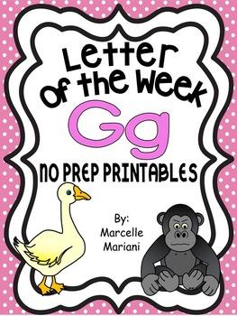 Letter of the week-LETTER G-NO PREP WORKSHEETS- LETTER G PACK