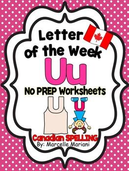 Letter of the week-LETTER U-NO PREP WORKSHEETS- CANADIAN SPELLING