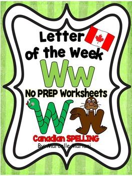 Letter of the week-LETTER W-NO PREP WORKSHEETS- CANADIAN SPELLING