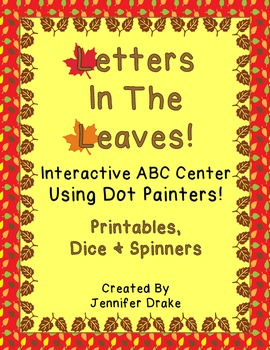 Letters In The Leaves!  ~Fall ABC Center Using Dot Painter