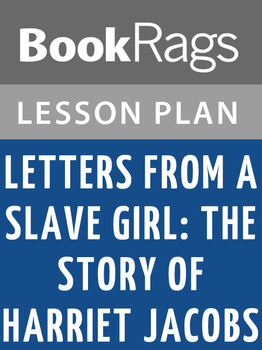 Letters from a Slave Girl: The Story of Harriet Jacobs Les