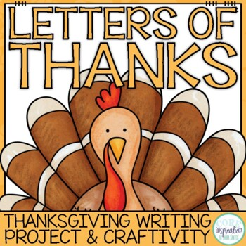 Letters of Thanks Pack - A Thanksgiving Writing Project an