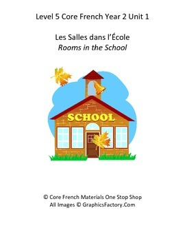 Level 5 Core French Year 2 Unit 1 Rooms in the School Unit Bundle