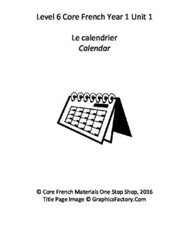 Level 6 Core French Year 1 Unit 1 Calendar Unit Bundle