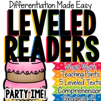 Leveled Readers (Party Time): Differentiation Made Easy!