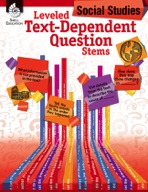 Leveled Text-Dependent Question Stems: Social Studies