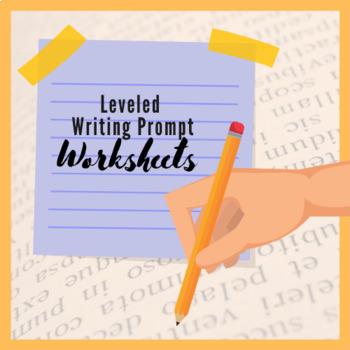 Leveled Writing Prompt Worksheets