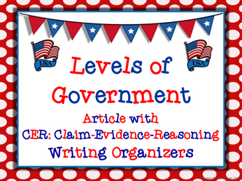 Levels of American Government Article with CER Writing Tas
