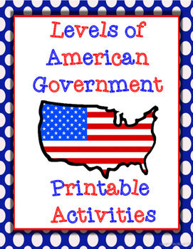 Levels of American Government (Federal, State, & Local) Pr