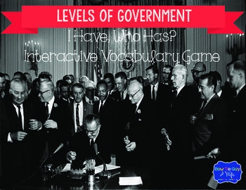 """Levels of Government Interactive Vocabulary Game """"I Have,"""