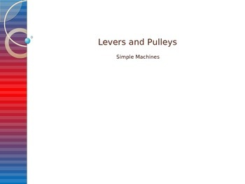 Levers & Pulleys PowerPoint