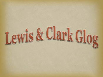 Lewis and Clark Glog