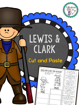 Lewis and Clark: True or False? Cut and Paste