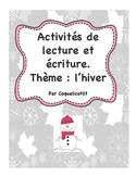 L'hiver: activités de lecture et écriture / Winter: writin