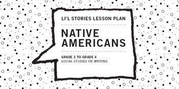Li'l Stories Lesson, Grades 2-4: Native Americans