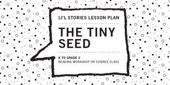 Li'l Stories Lesson, Grades K to 2: The Tiny Seed