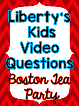 Liberty's Kids: Boston Tea Party Video Questions - FREEBIE