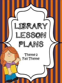 Elementary Library Lesson Plans (theme 2 Fall)
