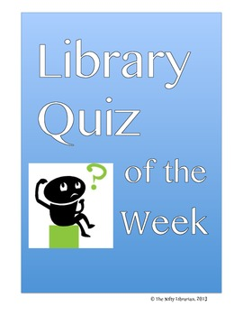 Library Quiz of the Week Activity:  Research Skills, Citin