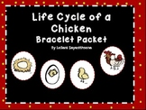 Life Cycle of a Chicken Bracelet and Packet