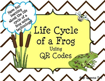 Life Cycle of a Frog and Froggy Fun using QR Codes