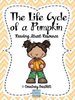 """Life Cycle of a Pumpkin"" (Reading Street Resource)"