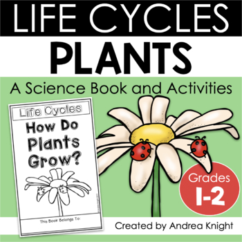 Life Cycles:  How Do Plants Grow?  {A Book and Activities
