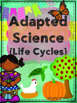 Life Cycles, Adapted Science Activities