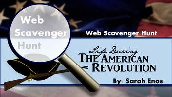 Life During the American Revolution: Web Scavenger Hunt