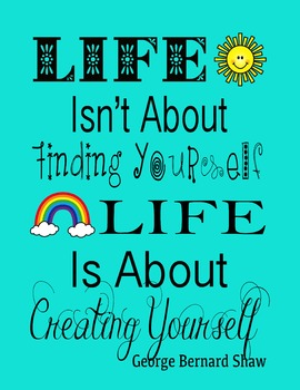 Life Isn't About Finding Yourself.  Life Is About Creating