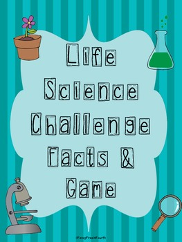 Life Science Challenge Facts & Game