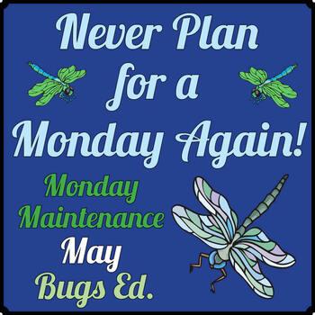 "Life Skills: MONDAY MAINTENANCE 9.1 May ""Bugs"" Edition"