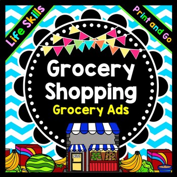 Life Skills Reading, Math and Grocery Shopping: Using a Gr