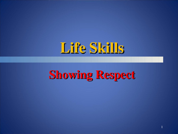 Life Skills - Showing Respect