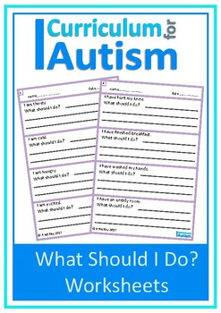 Life Skills 'What Should I Do?' Worksheets, Autism, Specia