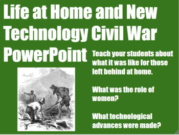 Life at Home During the Civil War & New Technology