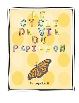 Life cycle: le cycle de vie du papillon.
