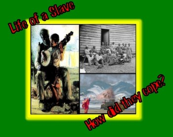 Slavery: How Did They Cope? (8 of 9) Common Core & Constru