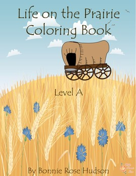 Life on the Prairie Coloring Book-Level A