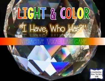 """Light & Color Interactive Vocabulary Game """"I Have, Who Has"""