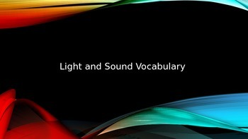 Light and Sound Vocabulary Powerpoint