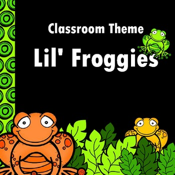 Lil' Froggies Classroom Theme}