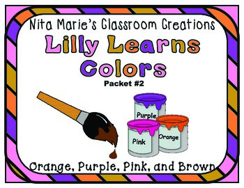 Dollar Deal ~ Lilly Learns Colors --- Orange, Purple, Pink, Brown