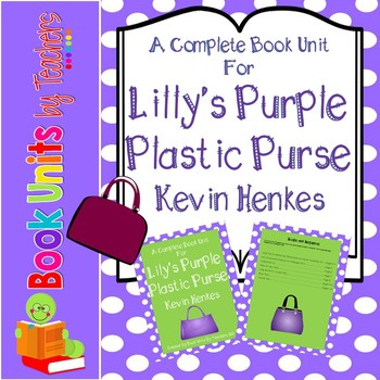 Lily's Purple Plastic Purse by Kevin Henkes Book Unit