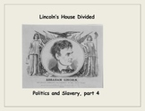 Lincoln's House Divided and the Election of 1860