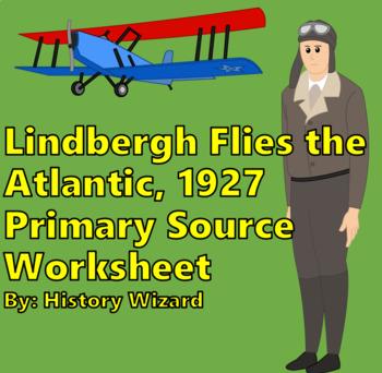 Lindberg Flies the Atlantic, 1927 Primary Source Worksheet